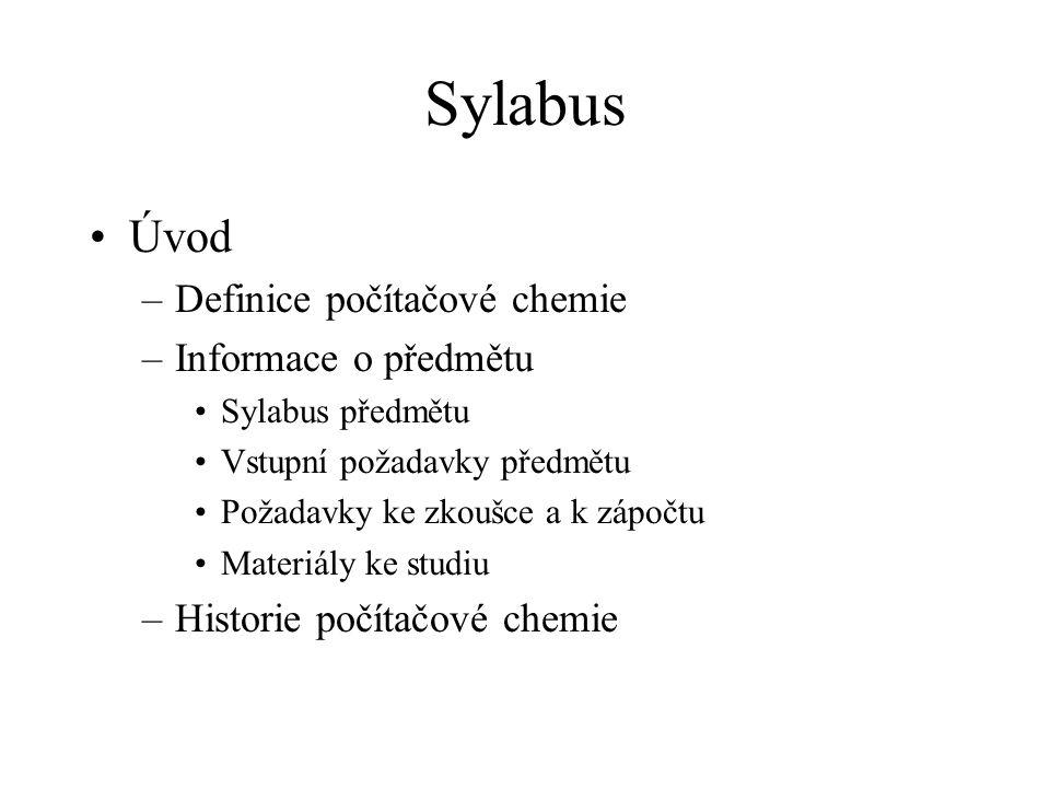 Sylabus Úvod Definice počítačové chemie Informace o předmětu