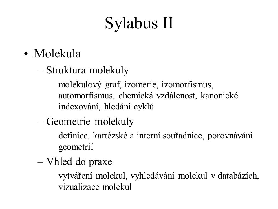 Sylabus II Molekula Struktura molekuly Geometrie molekuly
