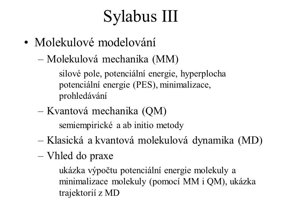 Sylabus III Molekulové modelování Molekulová mechanika (MM)