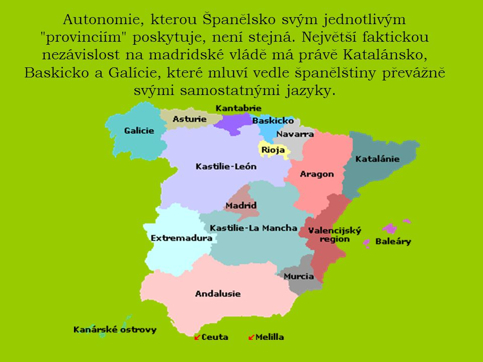 Autonomie, kterou Španělsko svým jednotlivým provinciím poskytuje, není stejná.