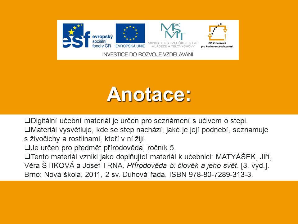 Anotace: Digitální učební materiál je určen pro seznámení s učivem o stepi.