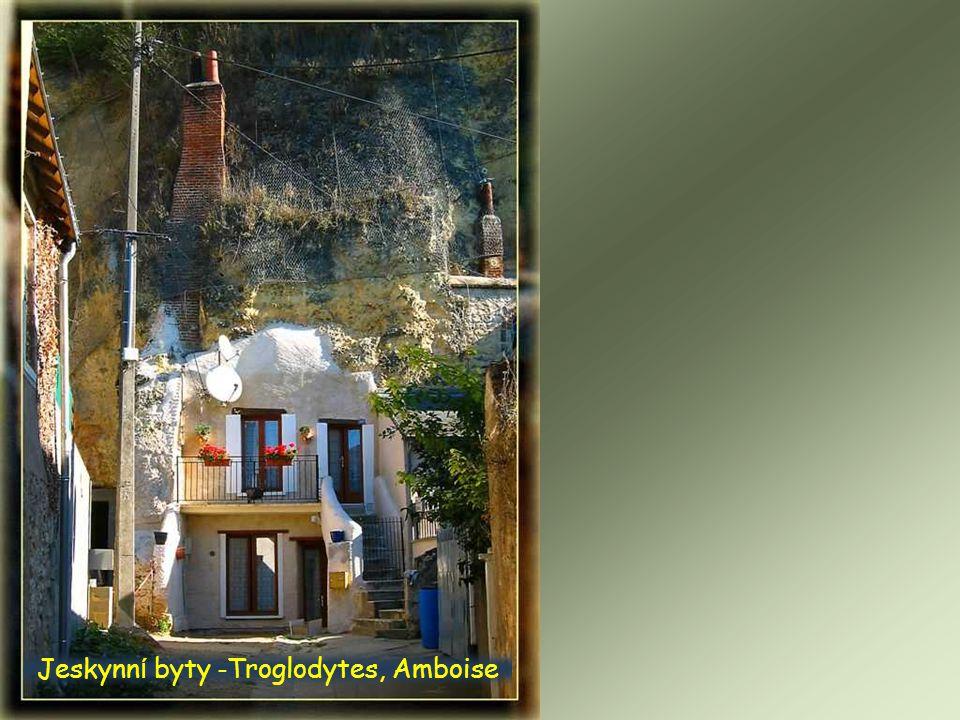 Jeskynní byty -Troglodytes, Amboise