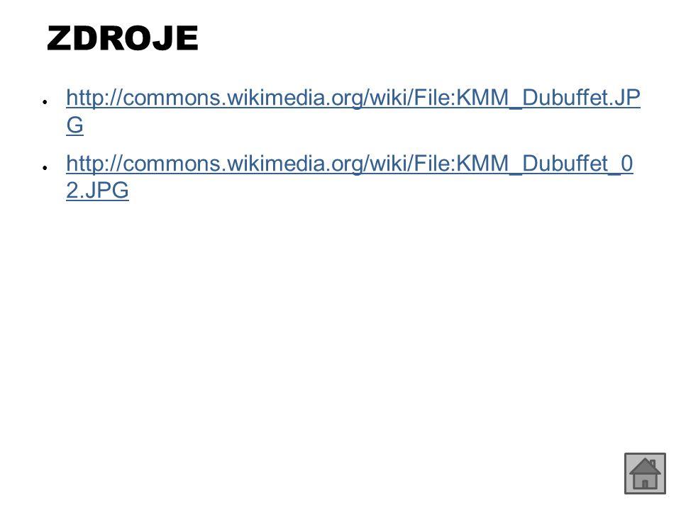 ZDROJE http://commons.wikimedia.org/wiki/File:KMM_Dubuffet.JP G