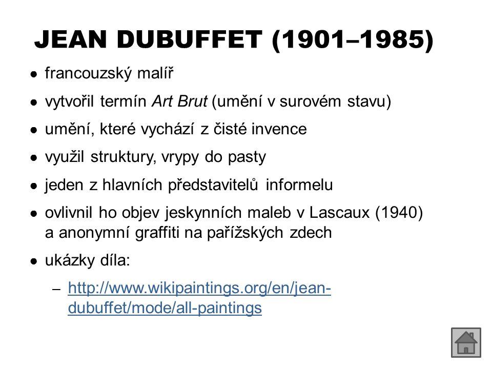 JEAN DUBUFFET (1901–1985) francouzský malíř