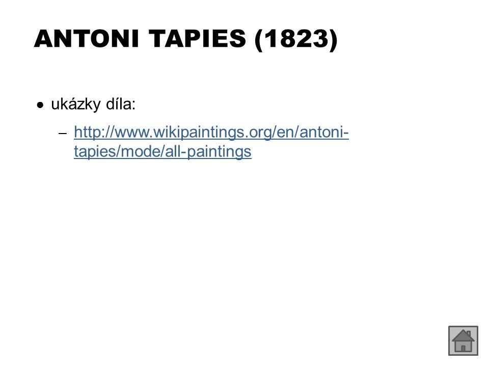 ANTONI TAPIES (1823) ukázky díla: