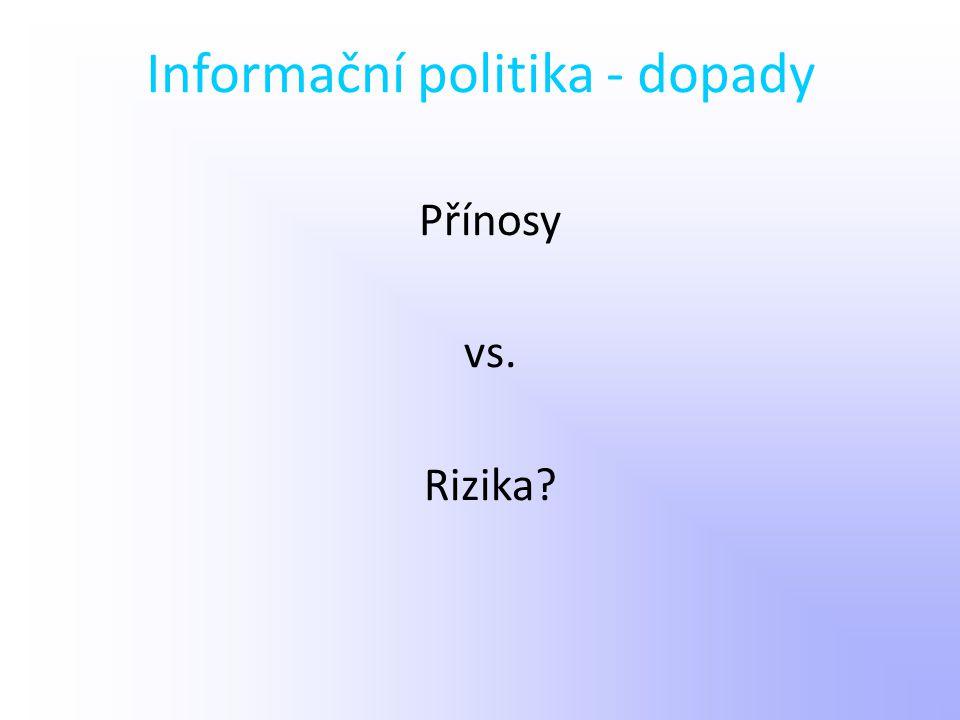 Informační politika - dopady
