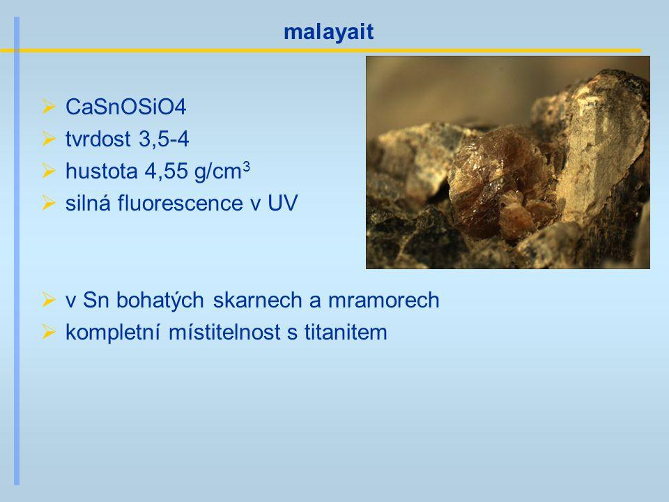 malayait CaSnOSiO4. tvrdost 3,5-4. hustota 4,55 g/cm3. silná fluorescence v UV. v Sn bohatých skarnech a mramorech.