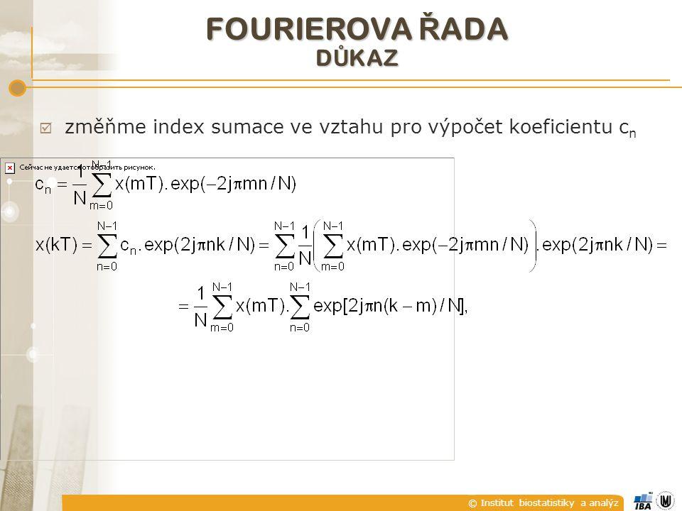 FOURIEROVA ŘADA DŮKAZ změňme index sumace ve vztahu pro výpočet koeficientu cn