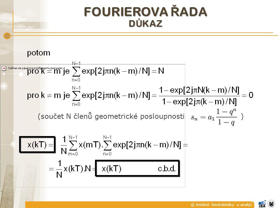 FOURIEROVA ŘADA DŮKAZ (součet N členů geometrické posloupnosti )