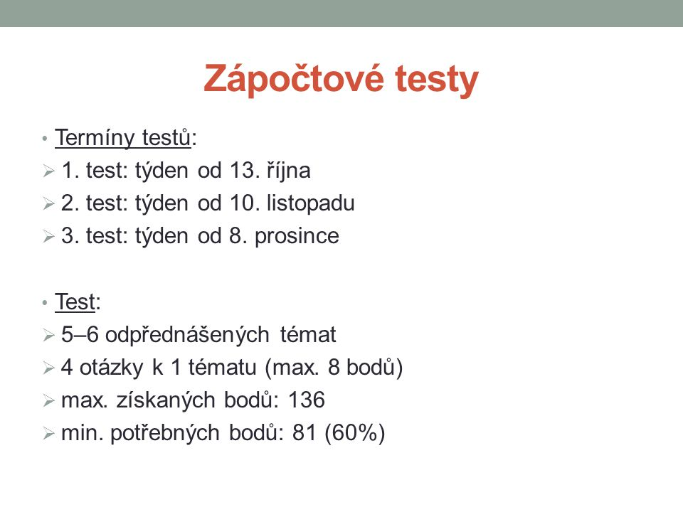 Zápočtové testy Termíny testů: 1. test: týden od 13. října