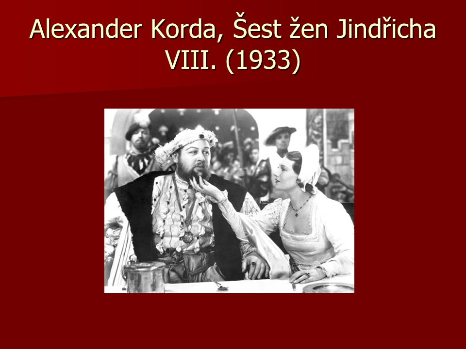 Alexander Korda, Šest žen Jindřicha VIII. (1933)