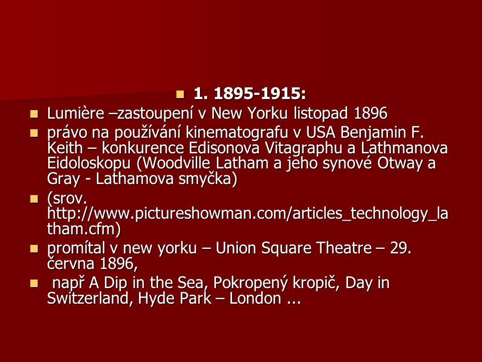 1. 1895-1915: Lumière –zastoupení v New Yorku listopad 1896.