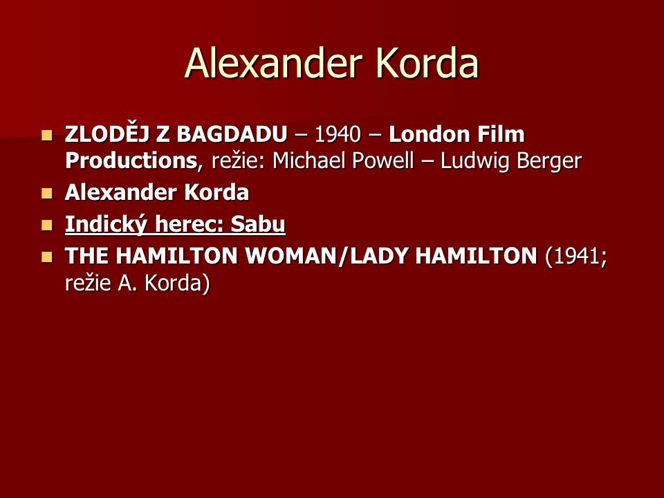Alexander Korda ZLODĚJ Z BAGDADU – 1940 – London Film Productions, režie: Michael Powell – Ludwig Berger.