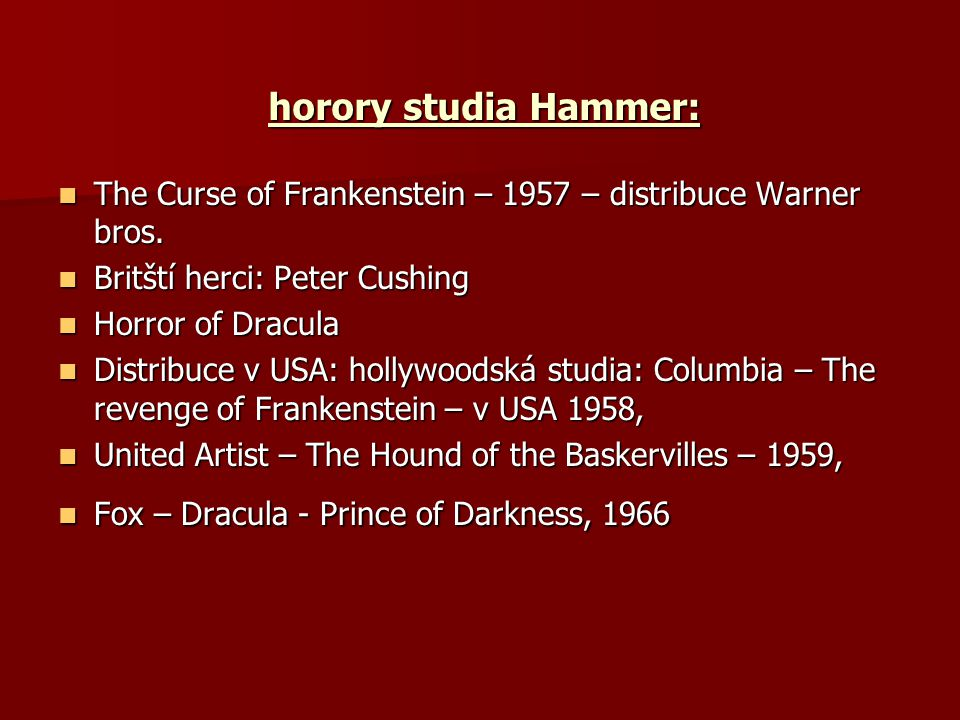 horory studia Hammer: The Curse of Frankenstein – 1957 – distribuce Warner bros. Britští herci: Peter Cushing.