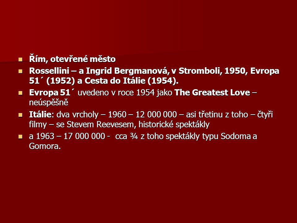 Řím, otevřené město Rossellini – a Ingrid Bergmanová, v Stromboli, 1950, Evropa 51´ (1952) a Cesta do Itálie (1954).