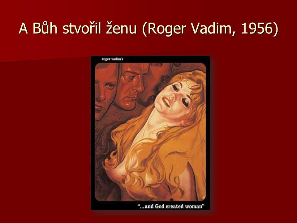 A Bůh stvořil ženu (Roger Vadim, 1956)
