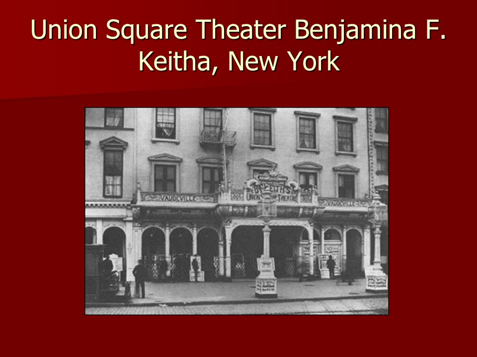 Union Square Theater Benjamina F. Keitha, New York