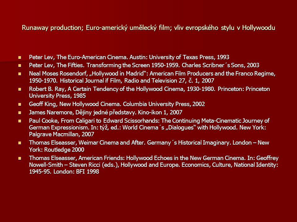Runaway production; Euro-americký umělecký film; vliv evropského stylu v Hollywoodu