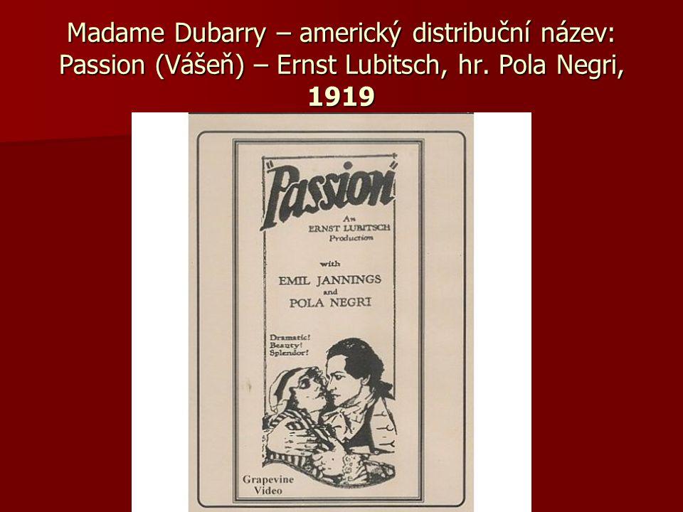 Madame Dubarry – americký distribuční název: Passion (Vášeň) – Ernst Lubitsch, hr. Pola Negri, 1919