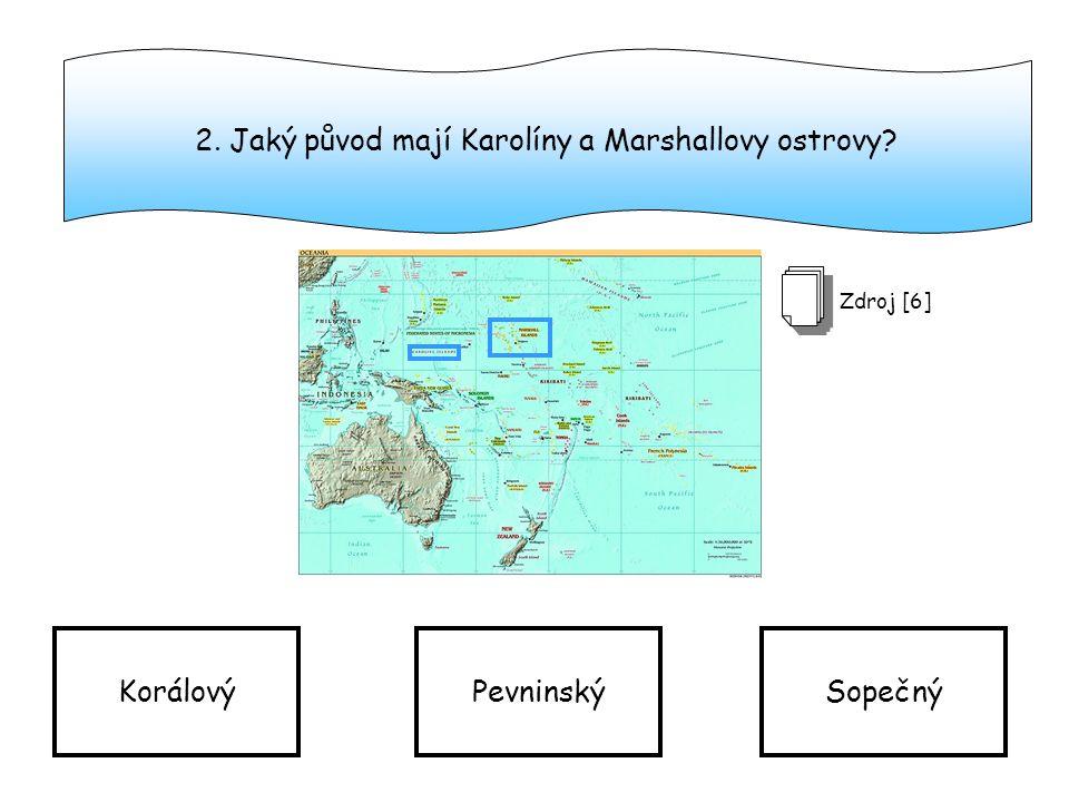 2. Jaký původ mají Karolíny a Marshallovy ostrovy