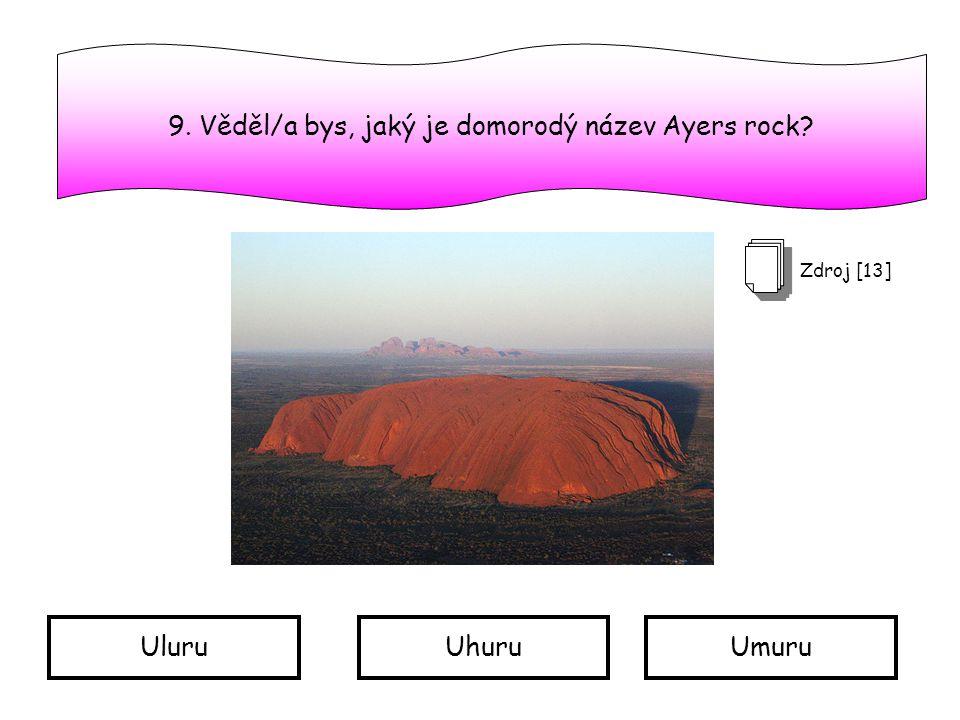 9. Věděl/a bys, jaký je domorodý název Ayers rock