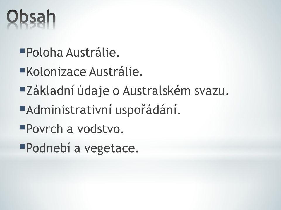 Obsah Poloha Austrálie. Kolonizace Austrálie.