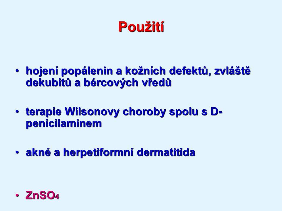 Použití hojení popálenin a kožních defektů, zvláště dekubitů a bércových vředů. terapie Wilsonovy choroby spolu s D-penicilaminem.