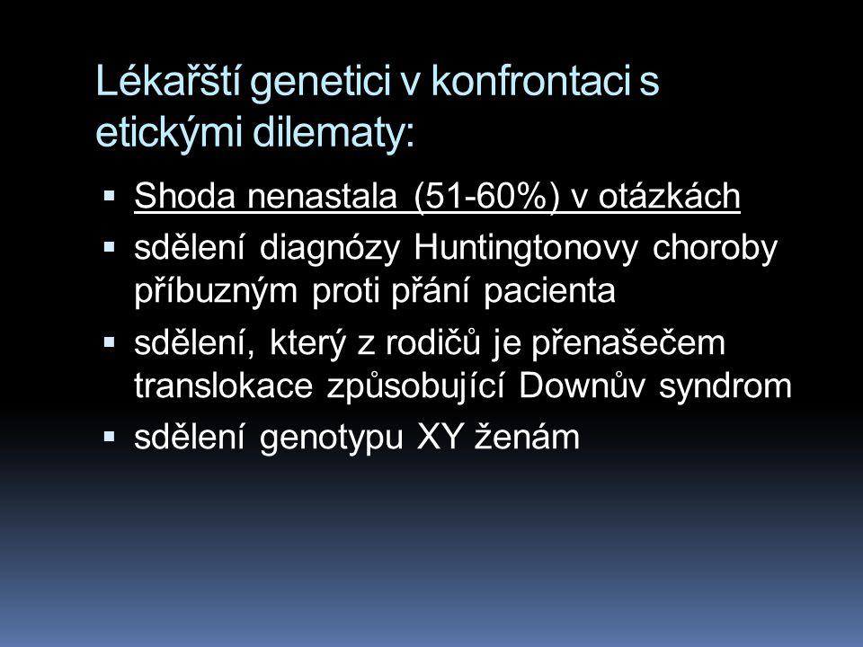 Lékařští genetici v konfrontaci s etickými dilematy: