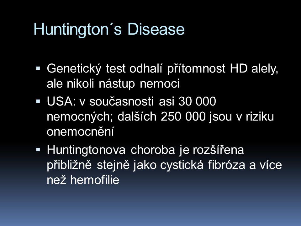 Huntington´s Disease Genetický test odhalí přítomnost HD alely, ale nikoli nástup nemoci.