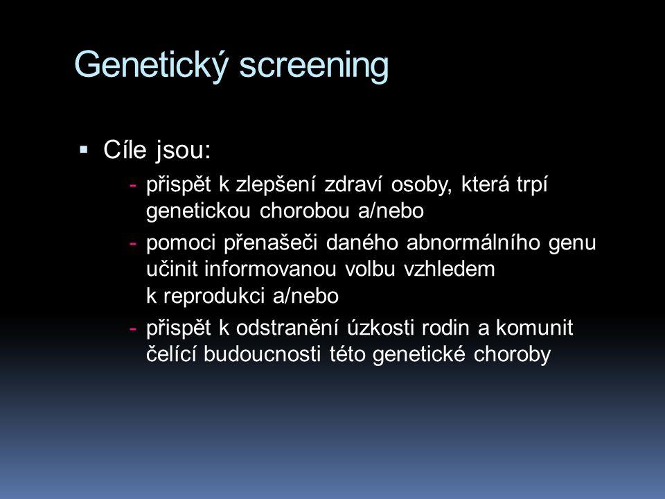 Genetický screening Cíle jsou: