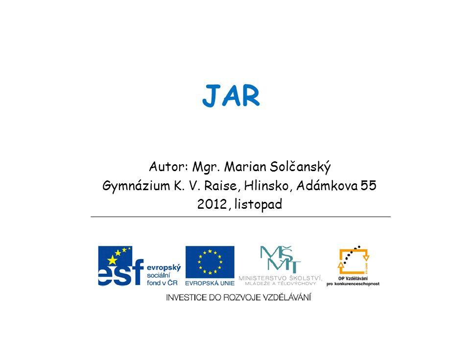 JAR Autor: Mgr. Marian Solčanský