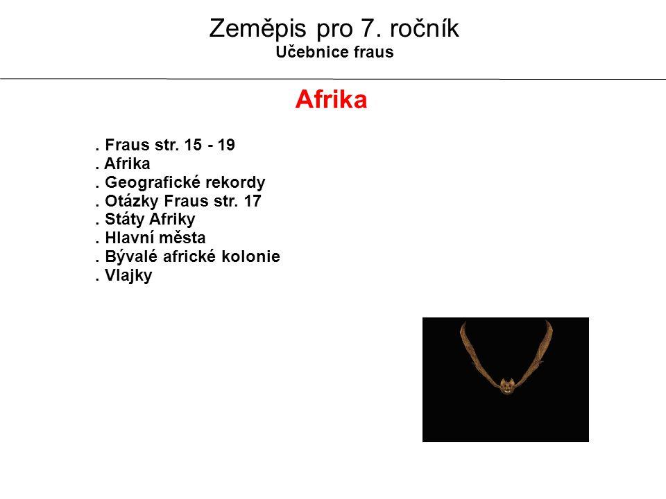Zeměpis pro 7. ročník Afrika Učebnice fraus . Fraus str. 15 - 19