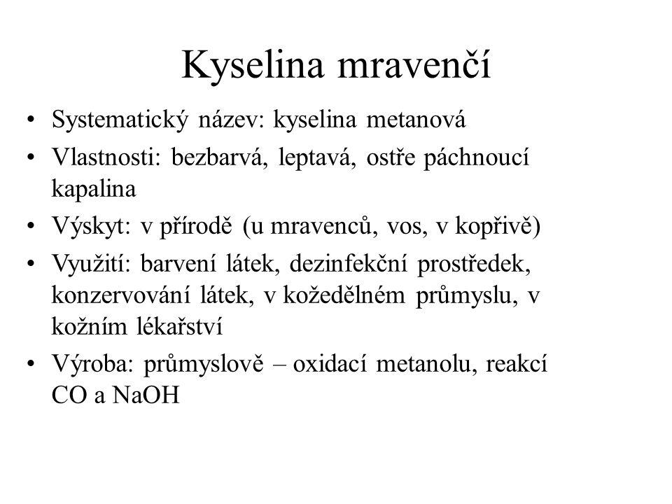 Kyselina mravenčí Systematický název: kyselina metanová
