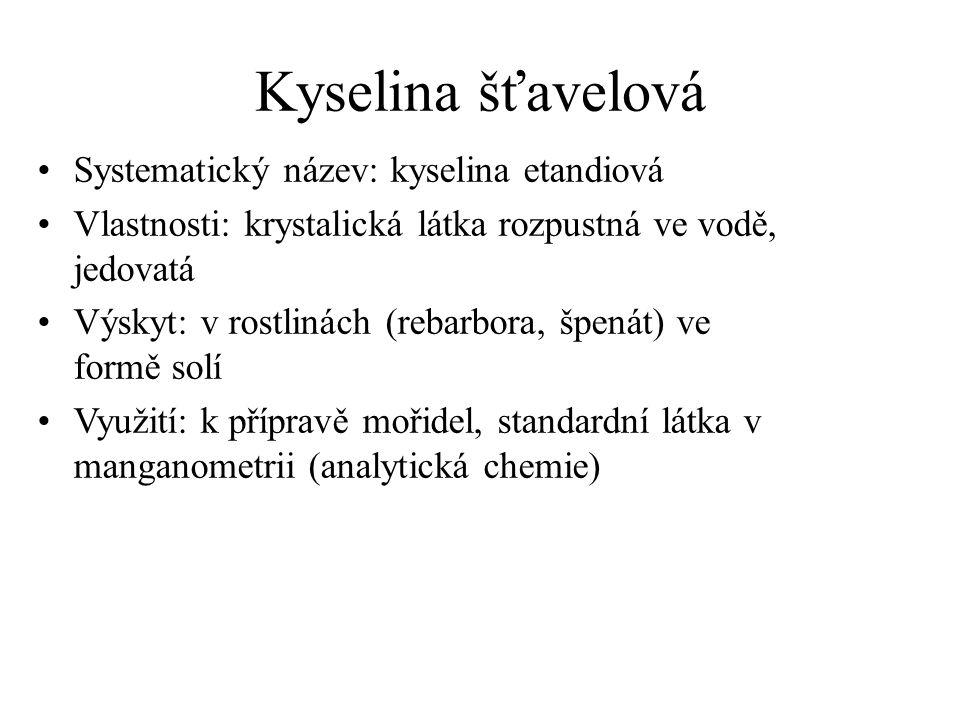 Kyselina šťavelová Systematický název: kyselina etandiová