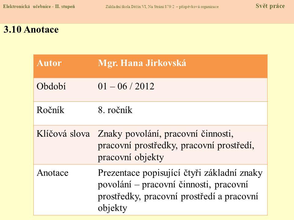 3.10 Anotace Autor Mgr. Hana Jirkovská Období 01 – 06 / 2012 Ročník
