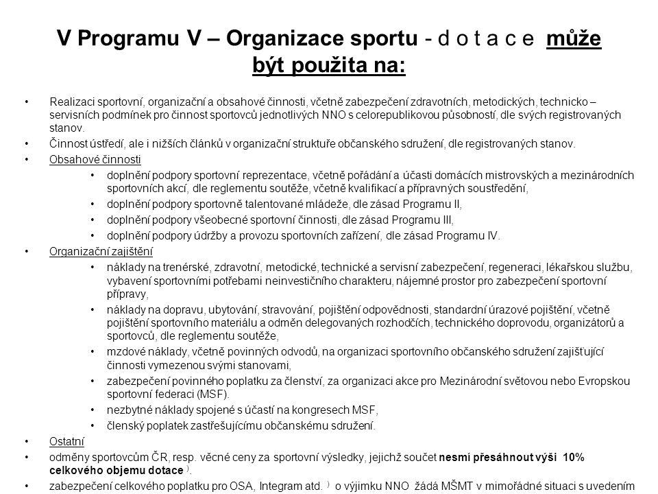V Programu V – Organizace sportu - d o t a c e může být použita na: