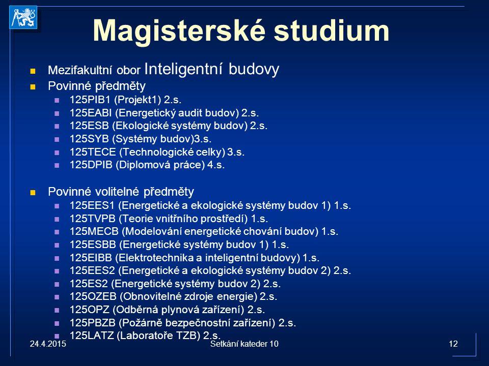 Magisterské studium Mezifakultní obor Inteligentní budovy
