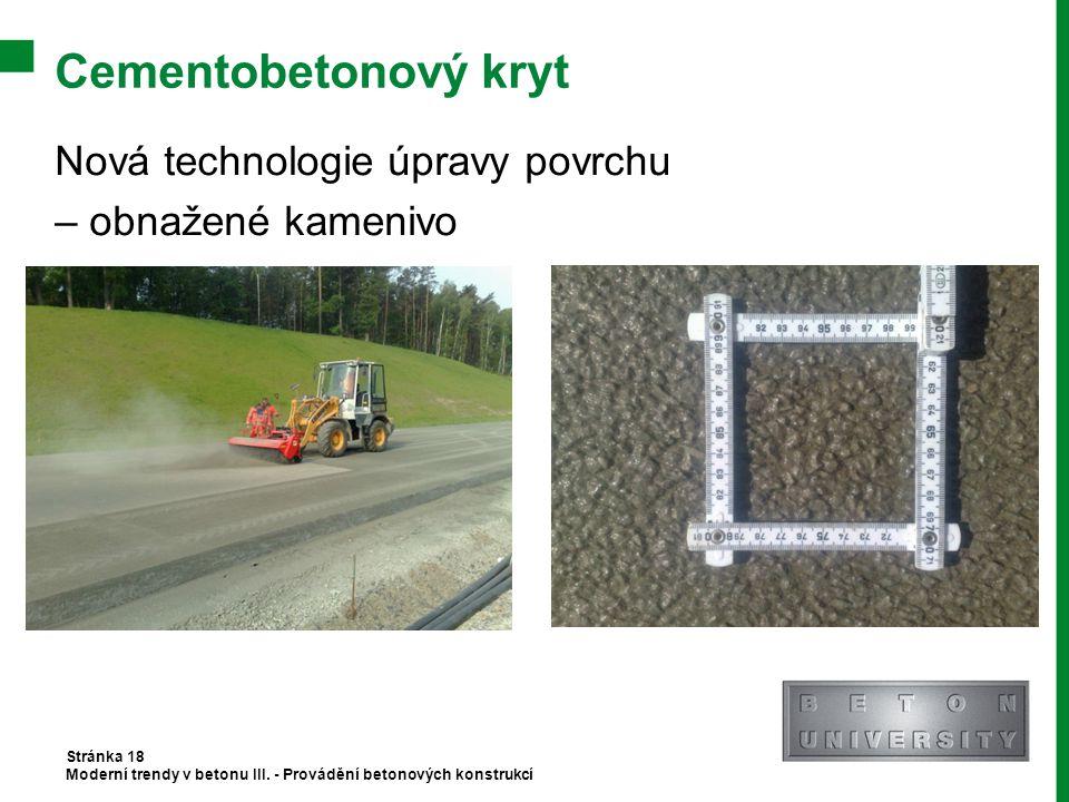 Cementobetonový kryt Nová technologie úpravy povrchu – obnažené kamenivo Stránka 18.