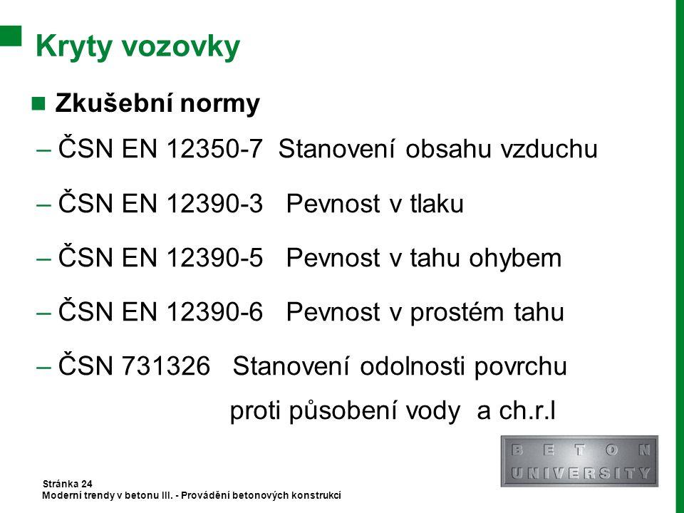 Kryty vozovky Zkušební normy ČSN EN 12350-7 Stanovení obsahu vzduchu