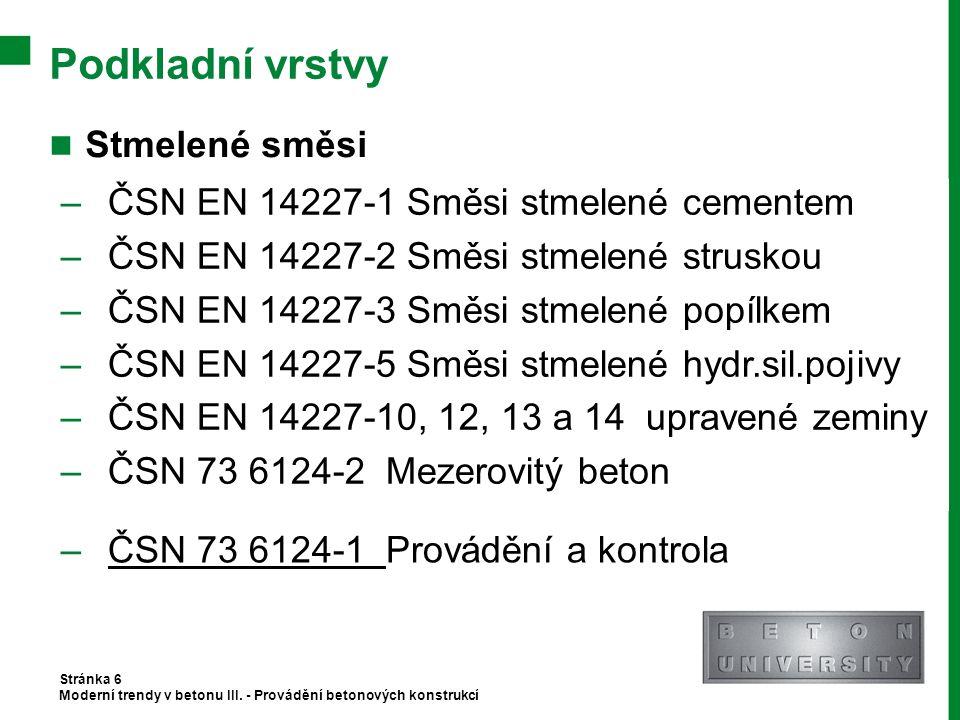 Podkladní vrstvy Stmelené směsi ČSN EN 14227-1 Směsi stmelené cementem