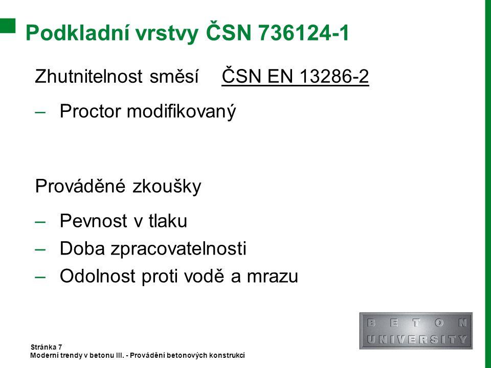 Podkladní vrstvy ČSN 736124-1 Zhutnitelnost směsí ČSN EN 13286-2