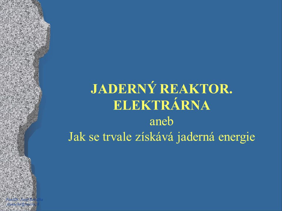 Jak se trvale získává jaderná energie