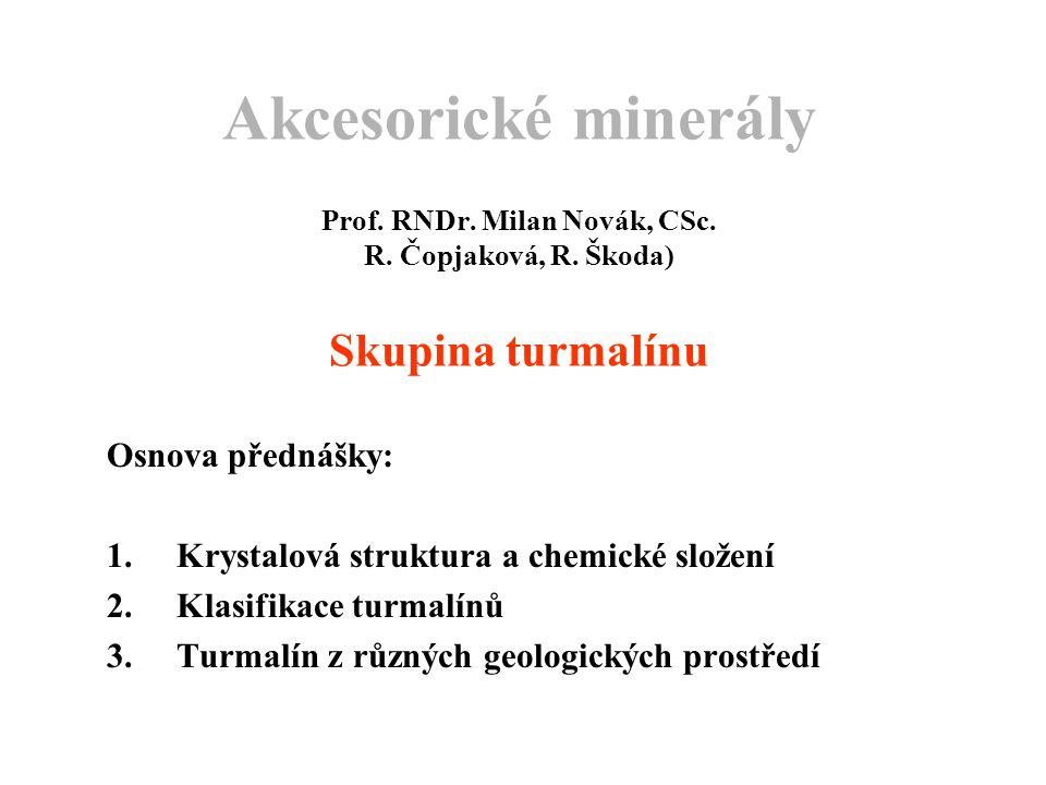 Akcesorické minerály Prof. RNDr. Milan Novák, CSc. R. Čopjaková, R