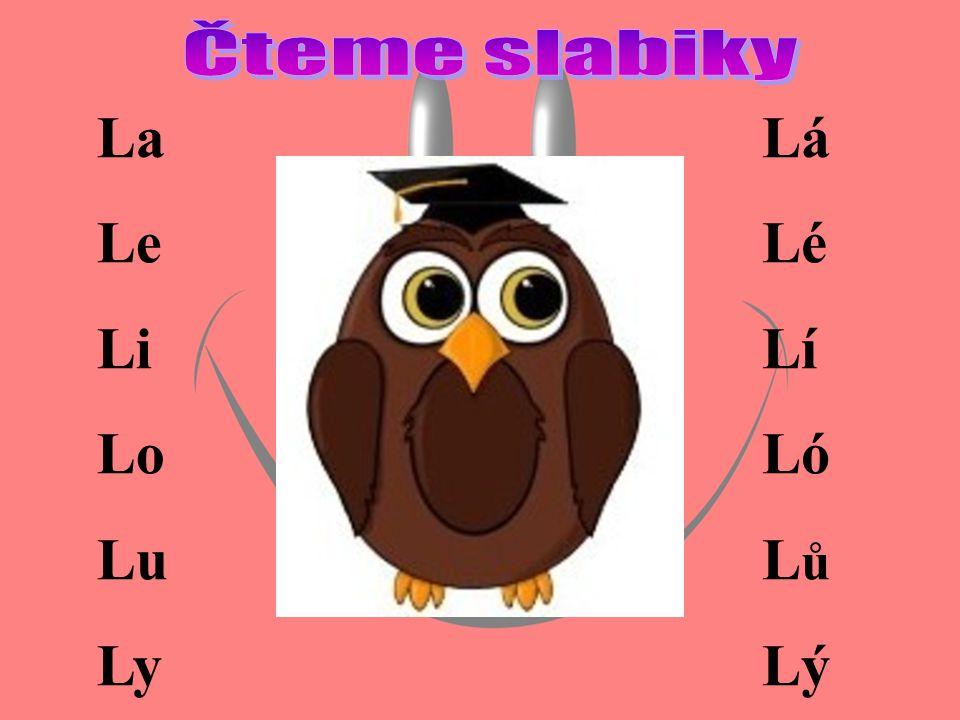 Čteme slabiky La Le Li Lo Lu Ly Lá Lé Lí Ló Lů Lý
