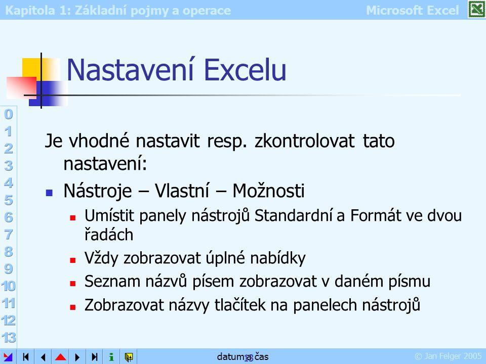 Nastavení Excelu Je vhodné nastavit resp. zkontrolovat tato nastavení: