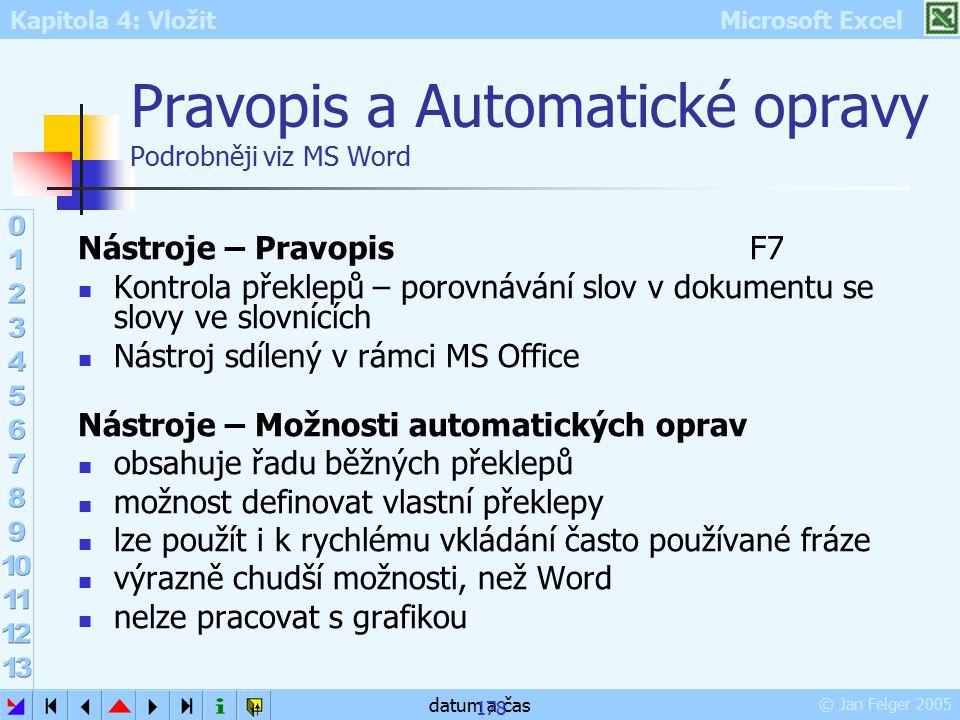 Pravopis a Automatické opravy Podrobněji viz MS Word