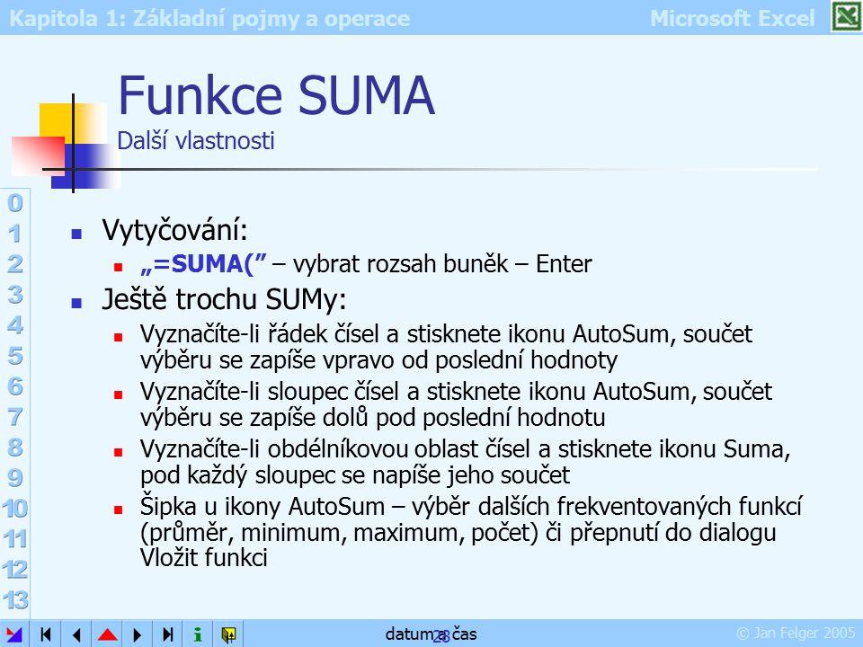 Funkce SUMA Další vlastnosti