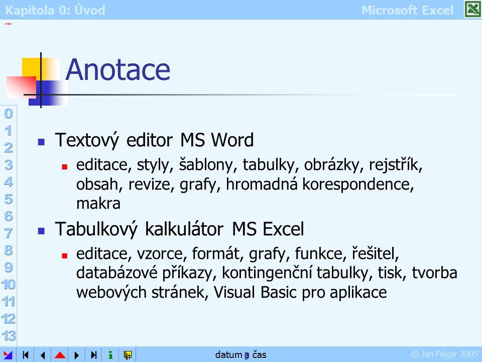 Anotace Textový editor MS Word Tabulkový kalkulátor MS Excel