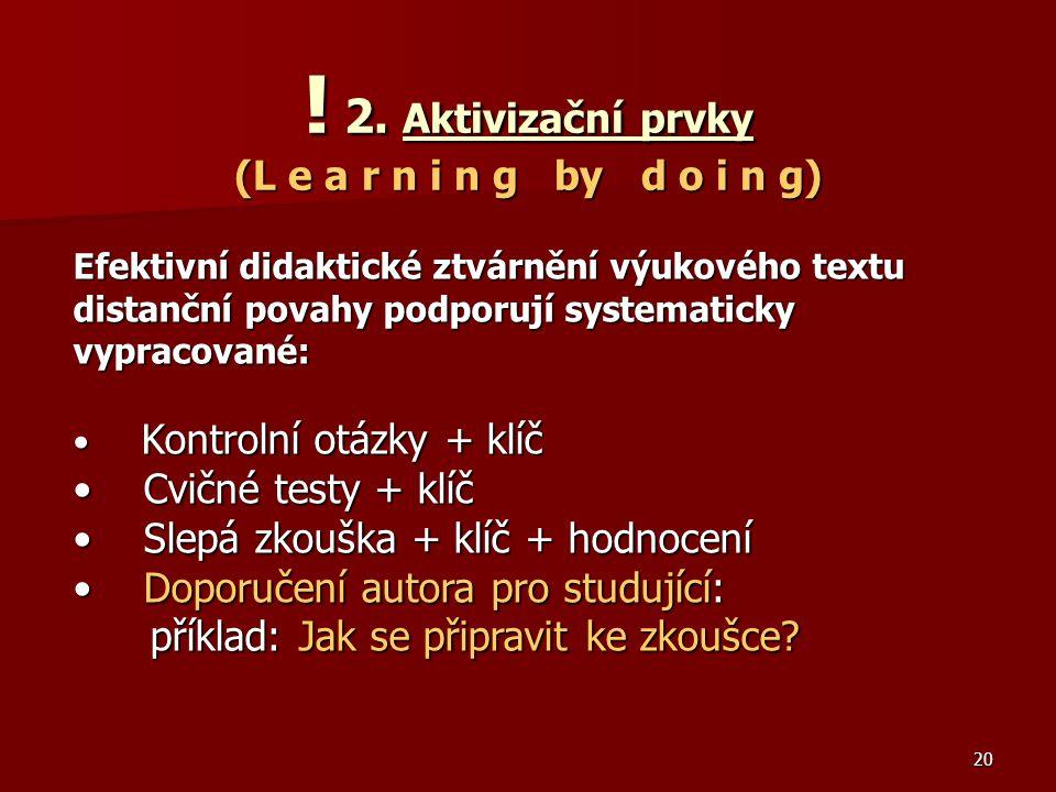 ! 2. Aktivizační prvky (L e a r n i n g by d o i n g)