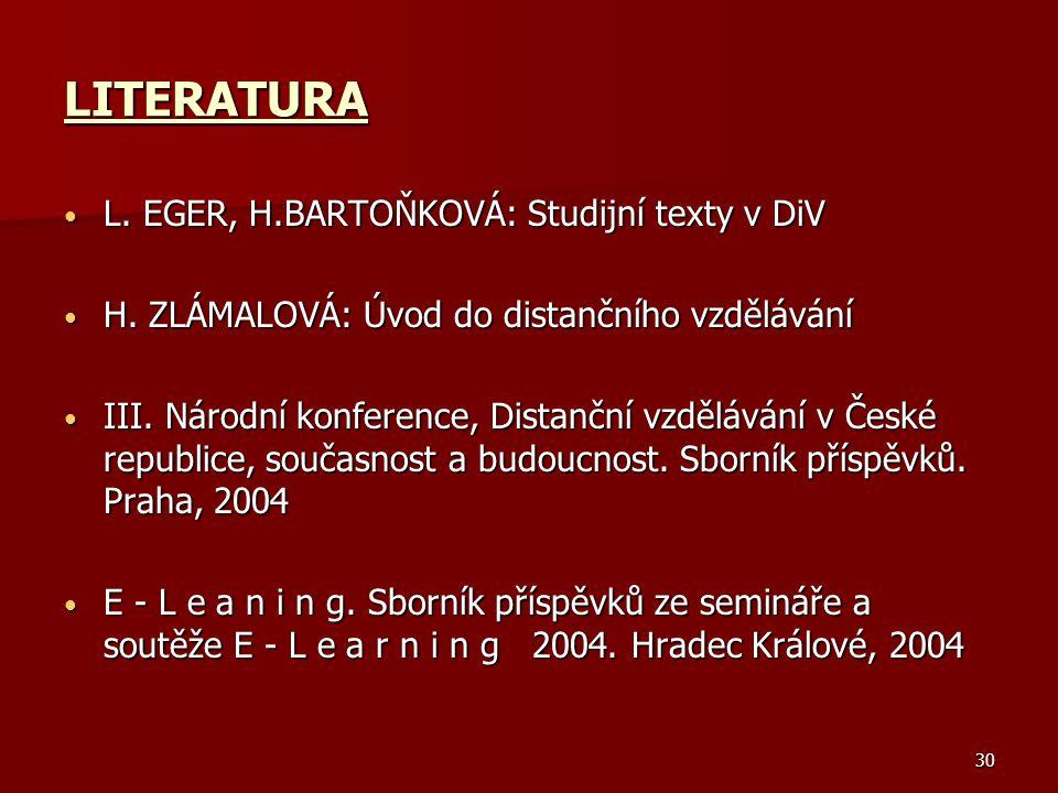 LITERATURA L. EGER, H.BARTOŇKOVÁ: Studijní texty v DiV